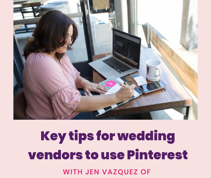 Key tips for wedding vendors to use Pinterest