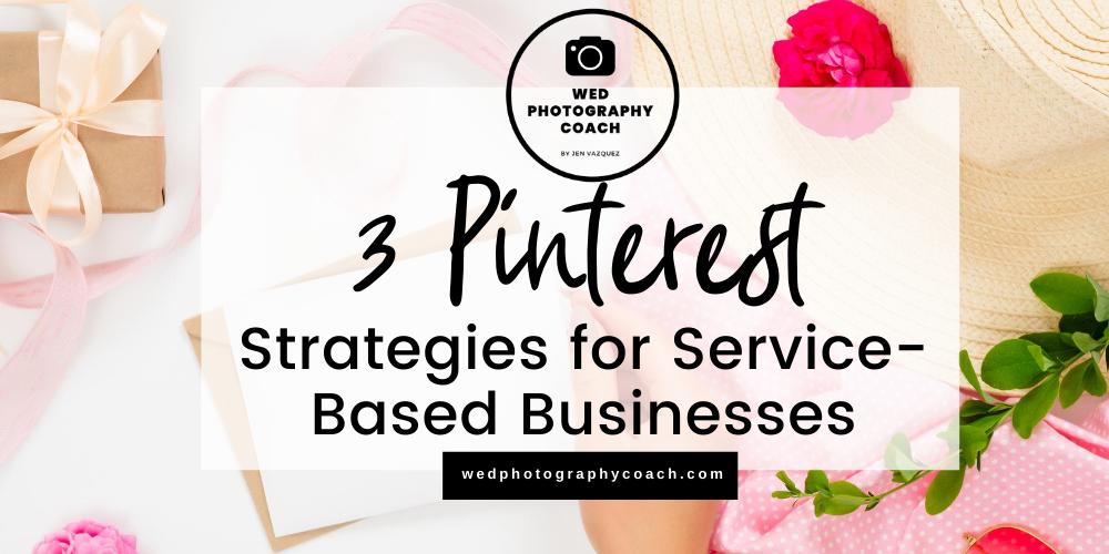3 Pinterest strategies for service-based businesses.
