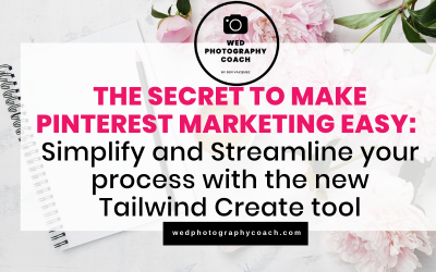 THE SECRET TO MAKE PINTEREST MARKETING EASY: Simplify and Streamline your process with the new Tailwind Create tool