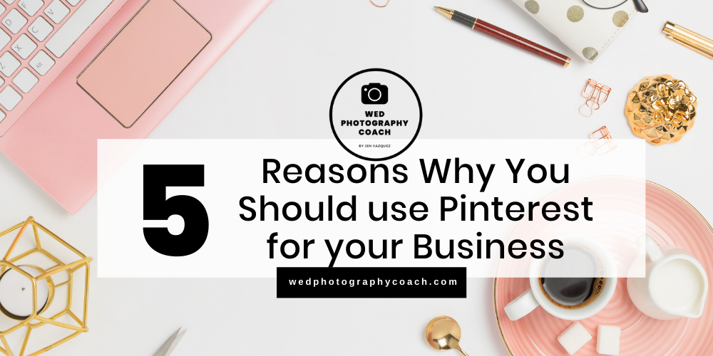 5 reasons why you should use Pinterest for your business