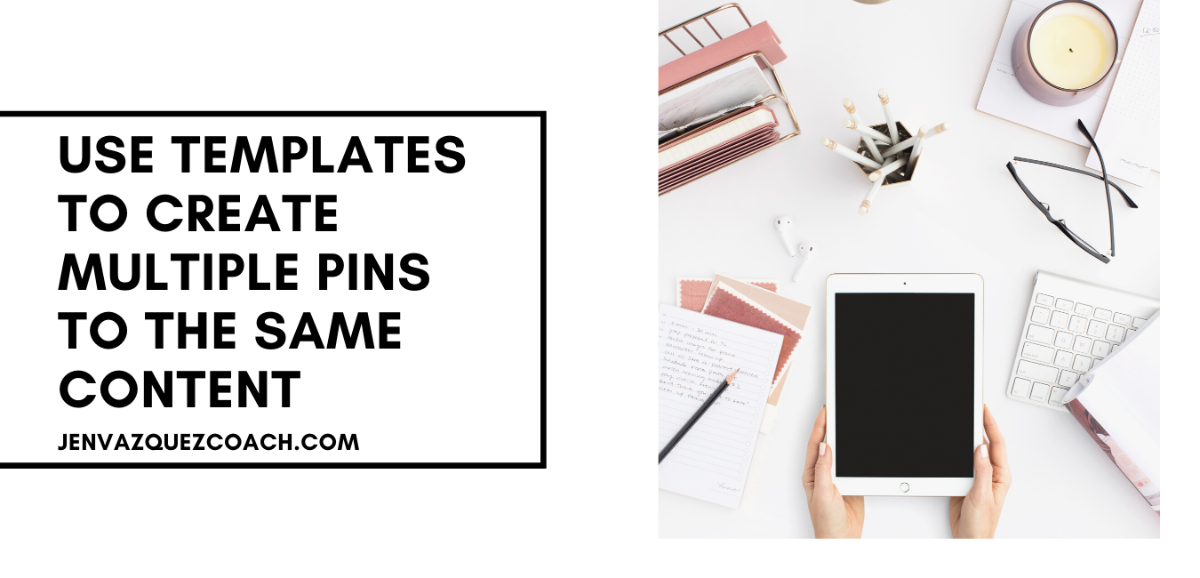 use templates to create multiple pins for the same content