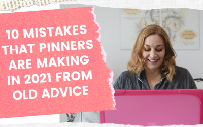 10 Pinterest mistakes you may be making in 2021 because of outdated information