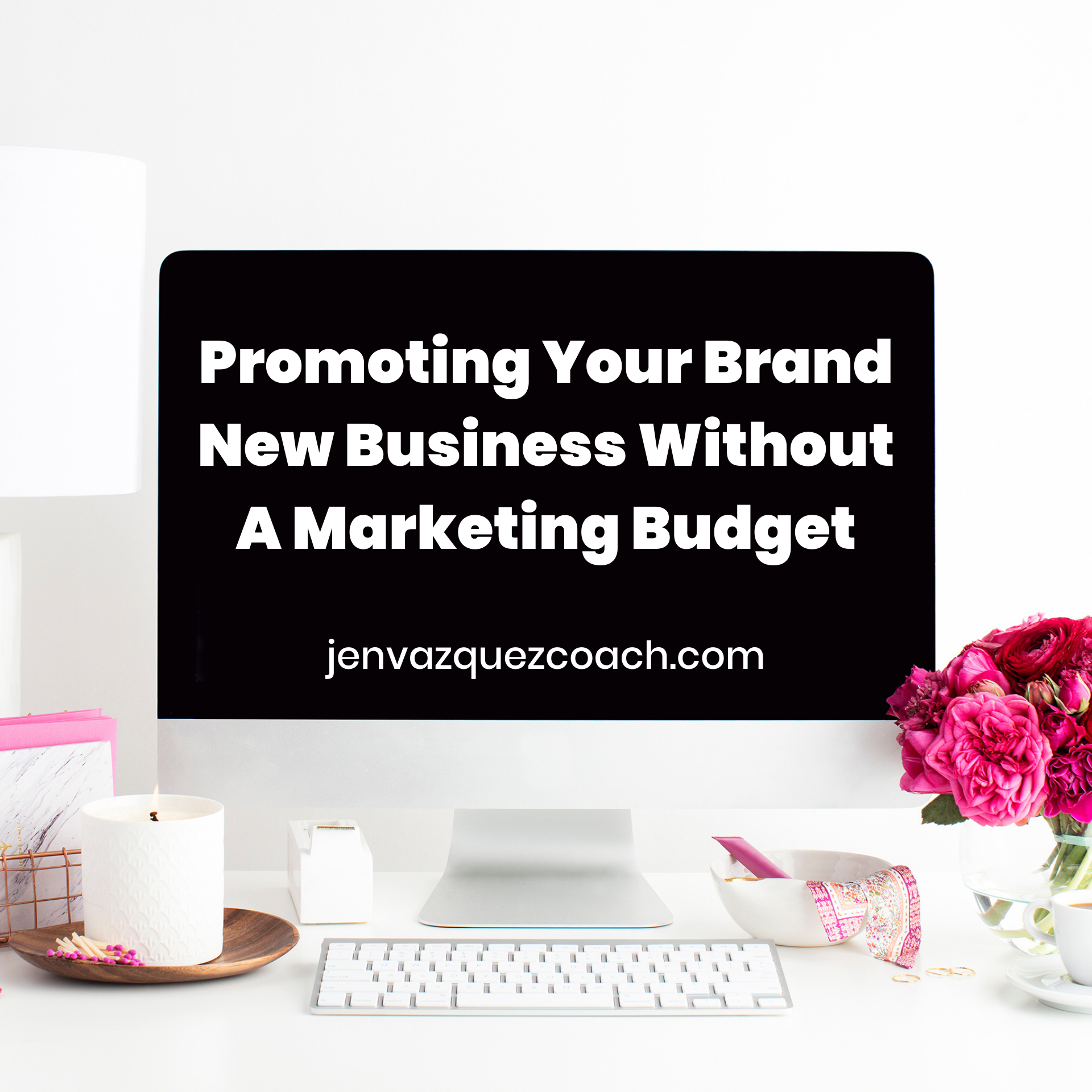 Promoting Your Brand New Business Without A Marketing Budget