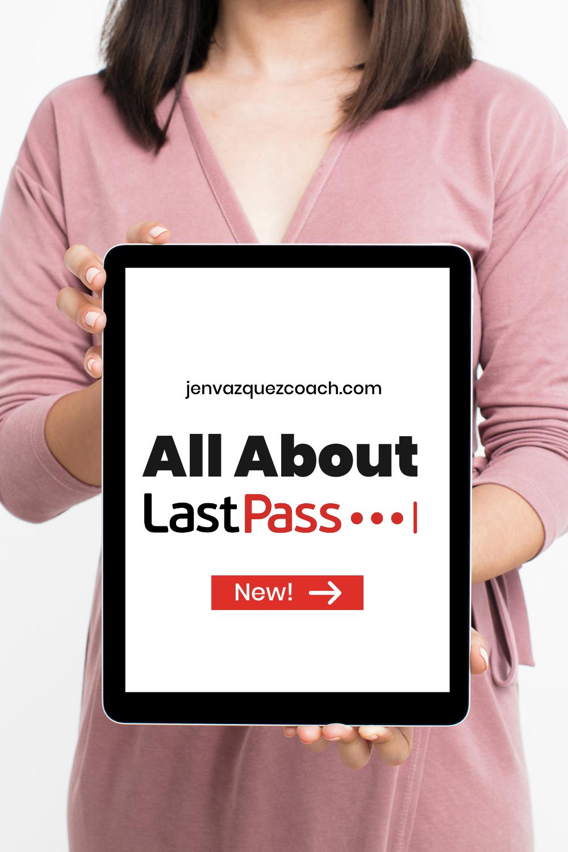 All About LastPass by Jen Vazquez