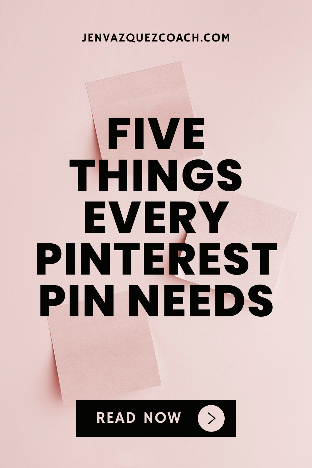 5 things every pinterest pin needs by Jen Vazquez Marketing and Pinterest Strategist